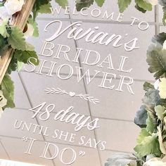 """Write It Out Loud on Instagram: """"48 days until she says I Do! Have a great shower this weekend Vivian!"""" Wedding Mirror, Bridal Shower Signs, She Said, Out Loud, Wedding Signs, Mirrors, Writing, Sayings, Day"""
