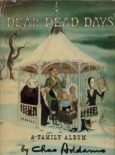 Dear Dead Days A Family Album - Charles Addams