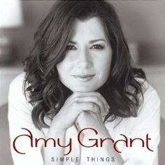"Amy Grant; my all time favorite song by her is ""Simple Things"". I really don't listen to christian music, but I love her voice <3"