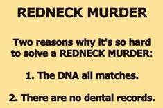 Redneck Humor: why it's so hard to solve a redneck murder