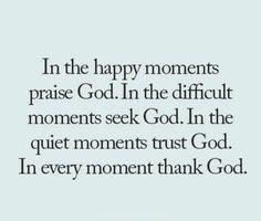praise.seek.trust.thank...God