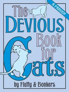 The Devious Book for Cats: A Parody by Joe Garden,http://www.amazon.com/dp/0345508491/ref=cm_sw_r_pi_dp_xk.Gsb0RK39FX96E
