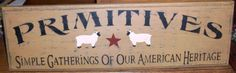 Primitive Simple Gatherings Of Our American Heritage Sign. Measures 7 1/4 inches by 24 inches.