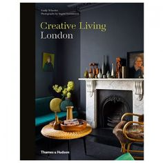 Creative Living London | Collected by LeeAnn Yare