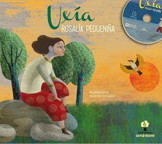 Rosalía pequeniña / Uxía ; [ilustracións, Marina Seoane ; prefacio, Begoña Caamaño] - Vigo : Galaxia, D.L. 2013 - 1 Libro + 1 Cd