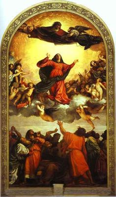 Titian's painting, The Assumption of the Blessed Virgin, is in the Friary, Venice, Italy. It is one of the rare depictions of the Virgin in red. August 15th is the Feast of the Assumption