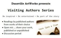 Every month Dansville Artworks hosts an Author, whom gives readings from a work of their choice. After the floor is open for an open mic situation, where local people share their writing.