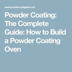 how to make your own powder coating oven