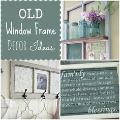 How To Use Old Window Frames in Decor  l  Couches and Cupcakes