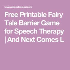 Free Printable Fairy Tale Barrier Game for Speech Therapy | And Next Comes L