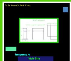 Do It Yourself Desk Plans 192618 - The Best Image Search