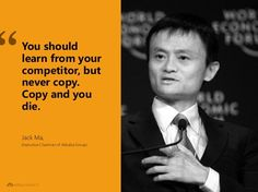 Tap image for more inspiring quotes! Learn from your competitor but not copy - @mobile9   Inspiring & motivational quotes about ecommerce from Jack Ma, Alibaba, Chinese Entrepreneur & China E-commerce Giant.