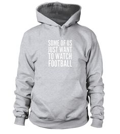 """# Some of us Just Want to Watch Football T Shirt- Protest Tee .  Special Offer, not available in shops      Comes in a variety of styles and colours      Buy yours now before it is too late!      Secured payment via Visa / Mastercard / Amex / PayPal      How to place an order            Choose the model from the drop-down menu      Click on """"Buy it now""""      Choose the size and the quantity      Add your delivery address and bank details      And that's it!      Tags: Football not politics t…"""