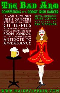 Máire Clerkin - Irish Dance & Theatre - The Bad Arm - Confessions of a Dodgy Irish Dancer