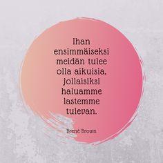 #brenebrown  #vanhemmuus #kasvatus Brene Brown, Chart, Quotes, Food, Quotations, Essen, Meals, Quote, Yemek