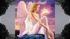 Angelic Reiki - Full Album - Deeply relaxing music and ideally timed for...