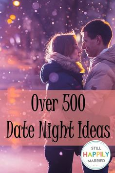 Over 500 Date Night Ideas