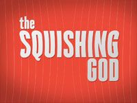 The Squishing God - Greg Boyd, 1/29/12