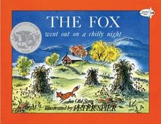 The Fox Went Out on a Chilly Night by Peter Spier - 784.4 S755F - http://library.cedarville.edu/record=b1077578