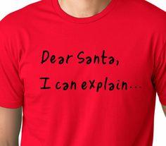 261ececd7 Dear Santa I can explain...... funny Christmas T shirt screenprinted Santa  Humor Tee Christmas gifts funny Santa shirt Santa Claus Shirts