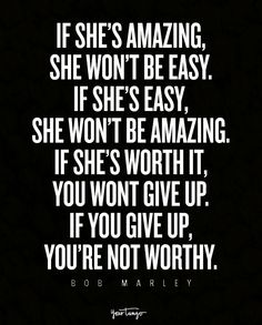 Moving On Quotes : If shes amazing she wont be easy. If shes easy she wont be amaz