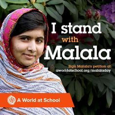 Stand with Malala! A very brave (and very SMART) girl!