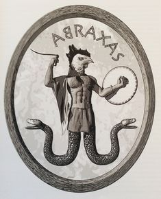 """Abraxas, a Gnostic Deity. """"The bird fights its way out of the egg. The egg is the world. Who would be born must first destroy a world. The bird flies to God. The God's name is Abraxas."""" - From """"Demian"""" by Herman Hesse.  http://en.wikipedia.org/wiki/Abraxas http://en.wikipedia.org/wiki/Demian"""