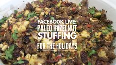 """Facebook Live: Paleo Hazelnut Stuffing For The Holidays  Sign up to be notified when the all new cooking course """"Paleo for the Holidays"""" is launched in late October.  http://yumsofresh.com/freerecipes"""