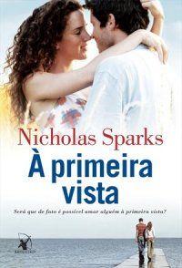 #Resenha À PRIMEIRA VISTA de Nicholas Sparks, publicado pela @Editora Arqueiro  http://www.fabricadosconvites.blogspot.com.br/2014/04/resenha-primeira-vista.html