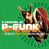 Six Degrees of P-Funk: The Best of George Clinton & His Funky Family [CD]