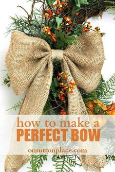 Whether you are creating a Christmas door decoration or wrapping up a beautiful package, it's great to know how to make a perfect bow. 100 Days of Homemade Holiday Inspiration continues with Day Burlap Crafts, Burlap Bows, Holiday Crafts, Fun Crafts, Arts And Crafts, Decoration St Valentin, Navidad Diy, Noel Christmas, Xmas