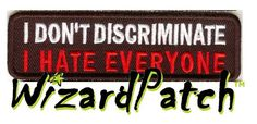 I DON'T DISCRIMINATE FUNNY PATCH – WizardPatch™