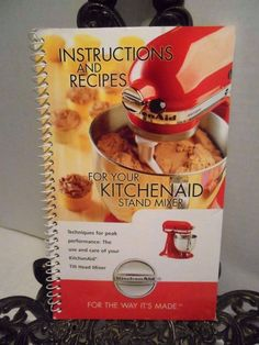 KitchenAid Instructions and Recipes For Your Tilt Head Stand Mixer Book 2006