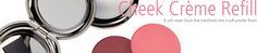 LOVE: Chantecaille Cheek Crème(you purchase the refill for a palette) $25.00 A cream blush that transforms into a luxe powder! Creamy formula glides on smoothly for gentle, buildable color.  Velvety smooth texture melts into skin for a natural glow-from-within look Emollient formula glides on easily for gentle, buildable color Designed for easy finger application