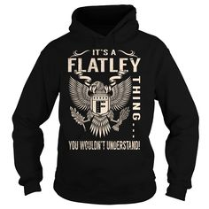 Its a FLATLEY Thing You Wouldnt Understand - Last Name, Surname T-Shirt (Eagle)