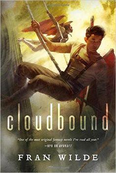 Cloudbound (Bone Universe): Fran Wilde: 9780765377852: Amazon.com: Books
