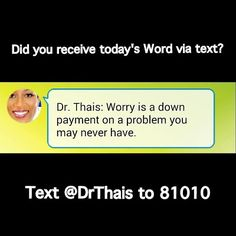 Worry is a down payment on a problem you may never have.  Signup for Dr. Thais's Monthly Motivational Newsletter Get your very own Encouraging texts: Text @DrThais to 81010.  Follow me on Twitter: @DrThaisSpeaks Instagram: @DrThais Facebook: DrThaisSpeaks Google+: Dr. Thais  Be an #Encouragement to someone! #Share, #Repost, #Retweet  #Encouragement #BusinessTips #SuccessTips #Encourage #Positive #Lifestyle #Inspire #Inspiration #BestLife #Speaker #Coach #Celebrity #Quotes #Ministry…