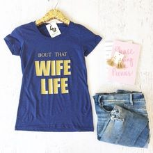 Our New and just perfect Bout That WIFE LIFE Tee is the another tee you'll be…