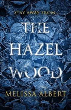 The Hazel Wood by Melissa Albert #darktale #fantasy #portalfantasy #YA