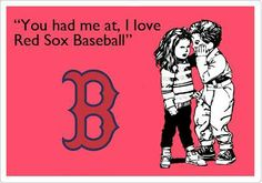 its a requirement future wife take note!!! You can have me at baseball.. but NEVER YANKEES FAN!!
