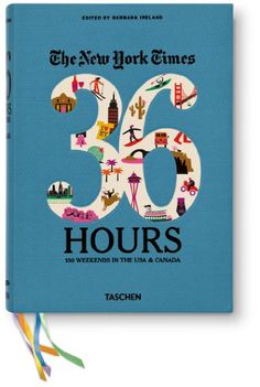 The New York Times: 36 Hours 150 Weekends in the USA & Canada by Barbara Ireland http://smile.amazon.com/dp/3836526395/ref=cm_sw_r_pi_dp_rOX0ub19TETMN