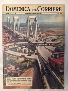 This seems to be the bridge destroyed in the recent (August fatal accident in Genova, Italy. Pictures To Paint, Old Pictures, Italian Posters, Illustration Story, Art Deco Posters, Old Ads, Tecno, Car Painting, Weird World