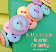 Making Button Bracelet Tutorial Free   ... with this fun button bracelet! Wouldn't it make a sweet Easter gift