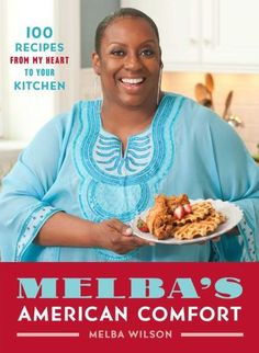 Melba's American Comfort: 100 Recipes from My Heart to Your Kitchen