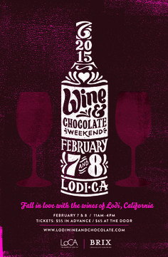 2015 Lodi Wine & Chocolate Weekend | Official Event Poster. Tickets are now on sale at www.lodiwineandchocolate.com. Design by Kyle Marks Design. #LodiWine #chocolate #ValentinesDay