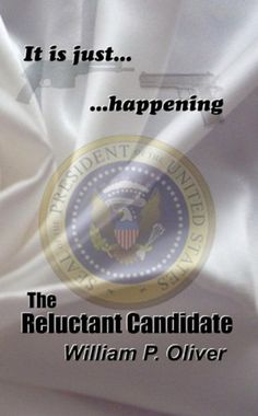 The Reluctant Candidate by William P. Oliver, http://www.amazon.com/dp/B004CRSRDO/ref=cm_sw_r_pi_dp_TWKwqb1J472DH