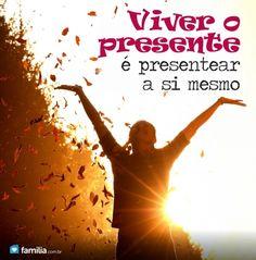 Viver o presente é presentear a si mesmo