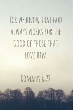 We know that all things work together for good for those who love God - Romans ~~I Love the Bible and Jesus Christ, Christian Quotes and verses. Bible Verses Quotes, Bible Scriptures, Lds Quotes, Scripture Verses, Catholic Quotes, Godly Quotes, The Words, Soli Deo Gloria, Romans 8
