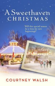 Christmas in October: A Sweethaven Christmas by Courtney Walsh