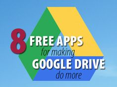 8 free apps that pump up Google Drive